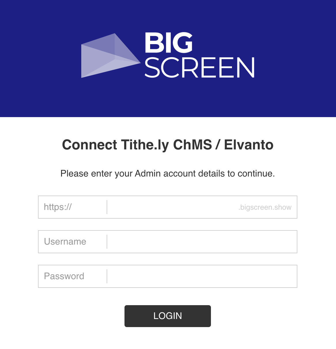 Big Screen Login to Tithe.ly ChHS/Elvanto to connect